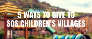 Five Ways to Give to SOS