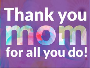 Thank you Mom for all you do!